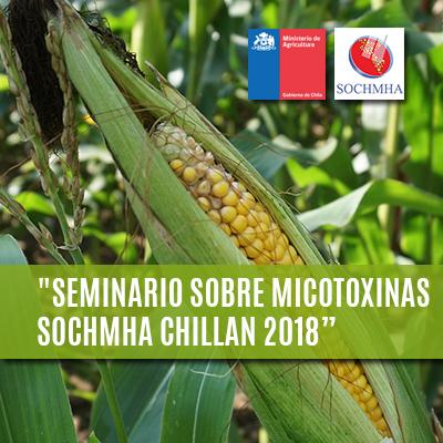 """""""SEMINARIO SOBRE MICOTOXINAS SOCHMHA CHILLAN 2018"""""""
