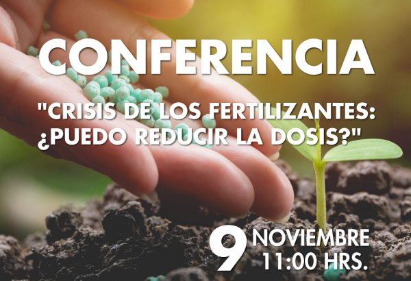 """Conferencia """"Crisis de los Fertilizantes: ¿Puedo reducir la dosis?"""